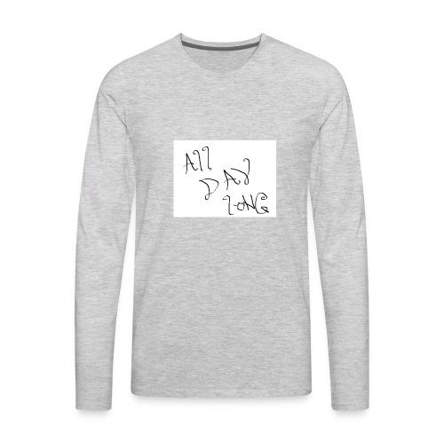 All Day Long - Men's Premium Long Sleeve T-Shirt