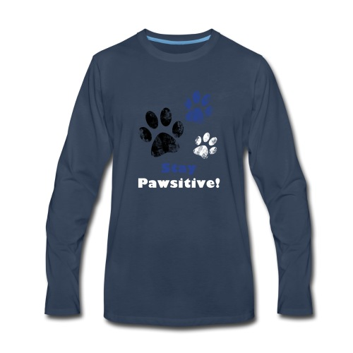 Stay Pawsitive! - Men's Premium Long Sleeve T-Shirt