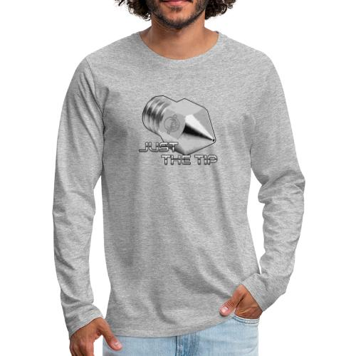 3D Printing Nozzle - Just The Tip - Men's Premium Long Sleeve T-Shirt