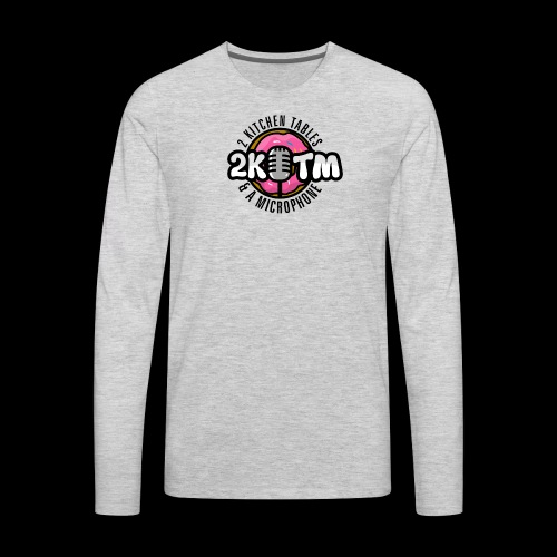 Two Kitchen Tables & A Microphone - Men's Premium Long Sleeve T-Shirt