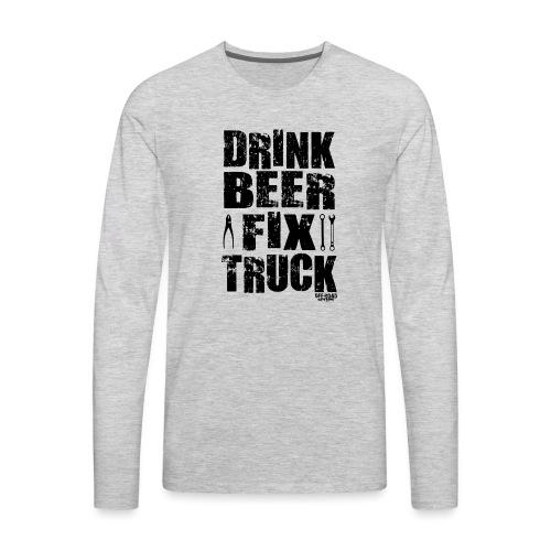 DRINK BEER FIX TRUCK - Men's Premium Long Sleeve T-Shirt