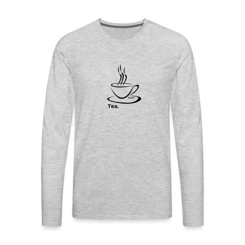 Tea. - Men's Premium Long Sleeve T-Shirt