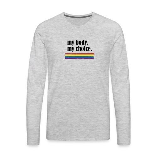 My Body My Choice - Men's Premium Long Sleeve T-Shirt