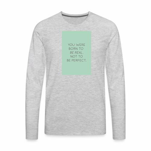f8a81d2c45e6558cb1a0e2107b79b64f true beauty quot - Men's Premium Long Sleeve T-Shirt