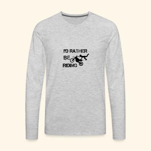 I'D RATHER BE RIDING merchandise - Men's Premium Long Sleeve T-Shirt