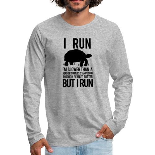 Slower than a turtle - Men's Premium Long Sleeve T-Shirt