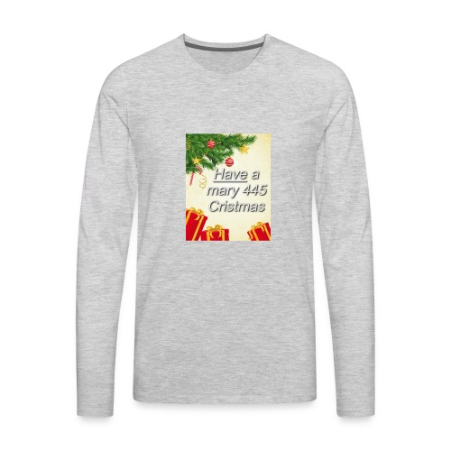 Have a Mary 445 Christmas - Men's Premium Long Sleeve T-Shirt
