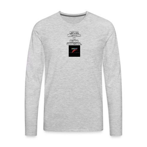 Hey Guys, (SLOGAN MERCH!) - Men's Premium Long Sleeve T-Shirt