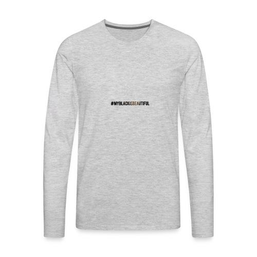 My black is beautiful - Men's Premium Long Sleeve T-Shirt