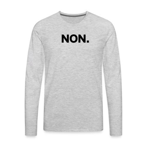 NO - Men's Premium Long Sleeve T-Shirt