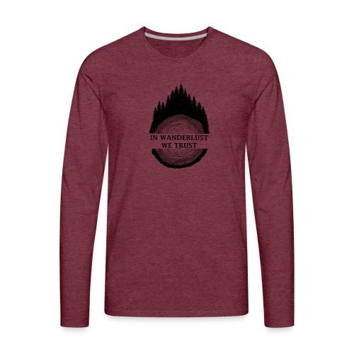 In Wanderlust We Trust - Men's Premium Long Sleeve T-Shirt