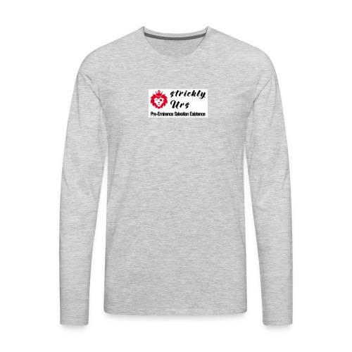 E Strictly Urs - Men's Premium Long Sleeve T-Shirt
