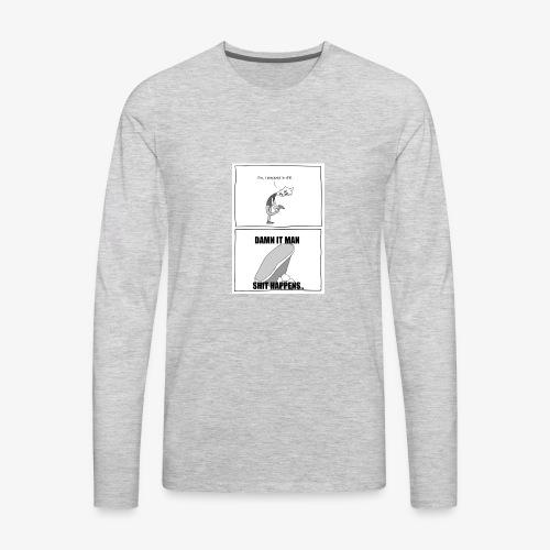 Ew I Stepped In - Men's Premium Long Sleeve T-Shirt