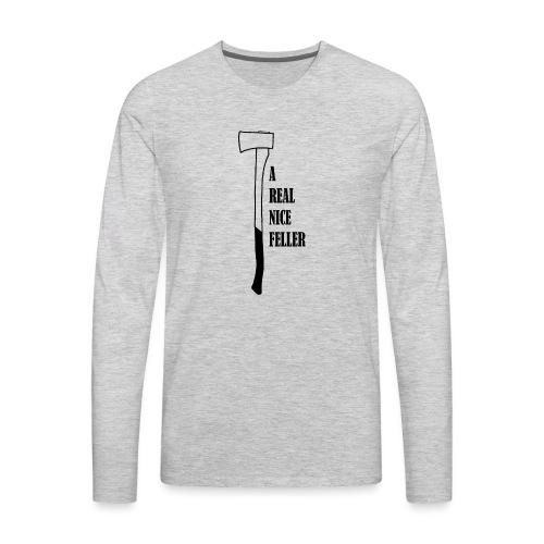 A Real Nice Feller - Men's Premium Long Sleeve T-Shirt