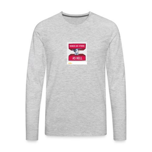 women are strong as hell - Men's Premium Long Sleeve T-Shirt