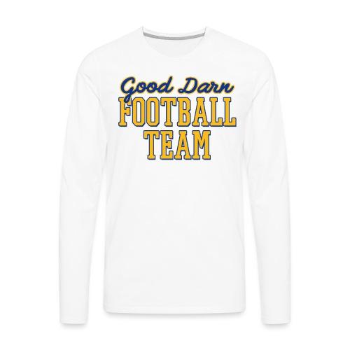 Good Darn Football Team - Men's Premium Long Sleeve T-Shirt