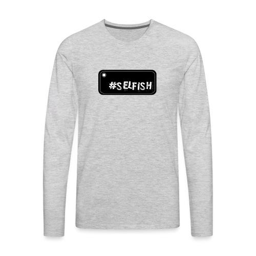 Selfish selfie - Men's Premium Long Sleeve T-Shirt