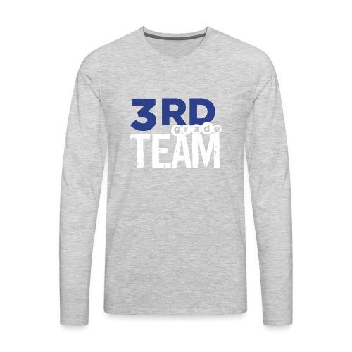 Bold 3rd Grade Team Teacher T-Shirts - Men's Premium Long Sleeve T-Shirt