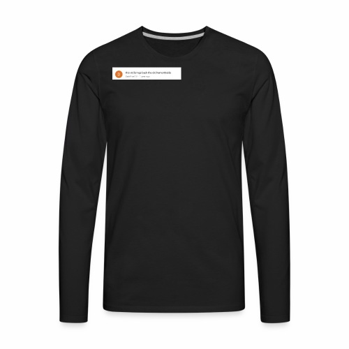 this vid brings back the old hemorrhoids - Men's Premium Long Sleeve T-Shirt