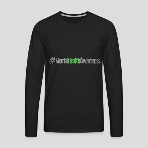#MentalHealthAwareness - Men's Premium Long Sleeve T-Shirt