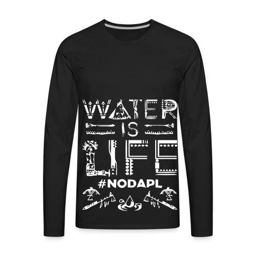 Water is Life #NoDAPL - Men's Premium Long Sleeve T-Shirt