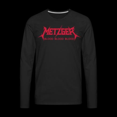 Metzger Blood Blood Blood - Men's Premium Long Sleeve T-Shirt