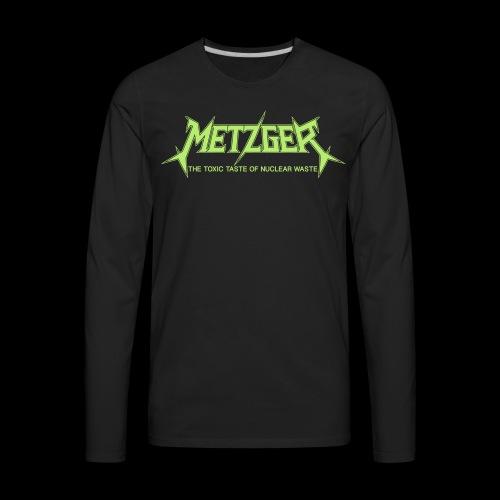 Metzger The Toxic Taste of Nuclear Waste - Men's Premium Long Sleeve T-Shirt