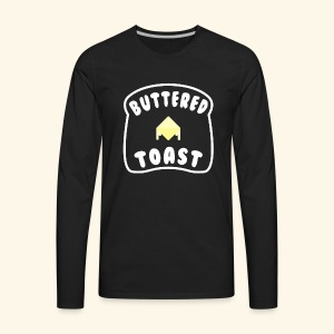 Buttered Toast - Men's Premium Long Sleeve T-Shirt