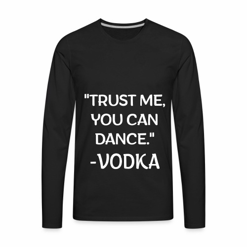 Vodka Quote white - Men's Premium Long Sleeve T-Shirt