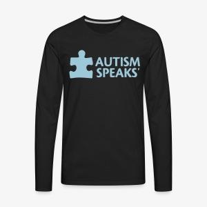 Autism speaks....dont listen. - Men's Premium Long Sleeve T-Shirt