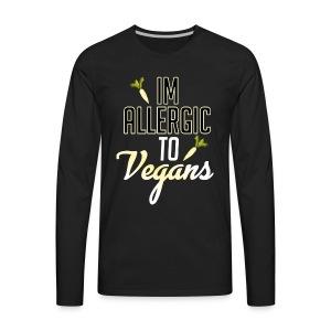 I'm allergic to vegans - Men's Premium Long Sleeve T-Shirt