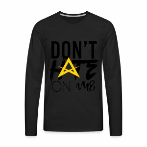 DON'T HATE ON ME - Men's Premium Long Sleeve T-Shirt