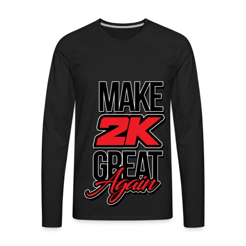Make 2k Great Again - Men's Premium Long Sleeve T-Shirt