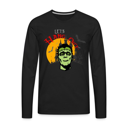 LET S HANG OUT FRANKENSTEIN copy - Men's Premium Long Sleeve T-Shirt