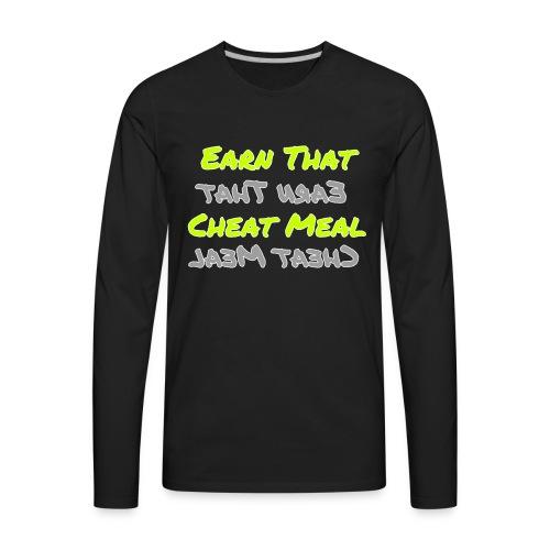Earn That Cheat Meal - Men's Premium Long Sleeve T-Shirt