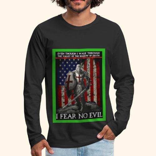 I FEAR NO EVIL - Men's Premium Long Sleeve T-Shirt