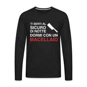 Sicuro Con Un Macellaio - Men's Premium Long Sleeve T-Shirt