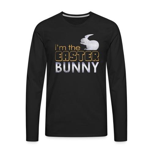 I'm the Easter Bunny - Men's Premium Long Sleeve T-Shirt