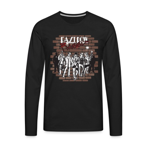 East Row Rabble - Men's Premium Long Sleeve T-Shirt