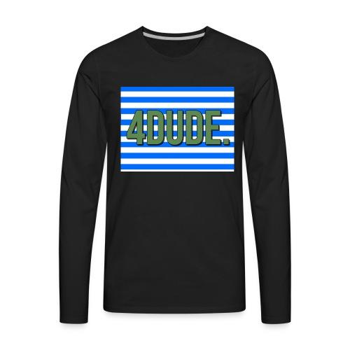 4dude - Men's Premium Long Sleeve T-Shirt