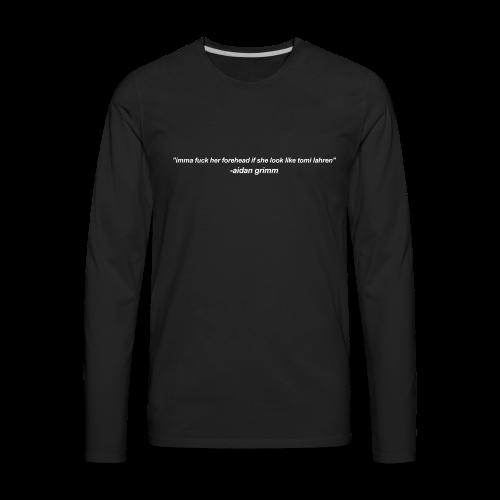 fuck her forehead - Men's Premium Long Sleeve T-Shirt