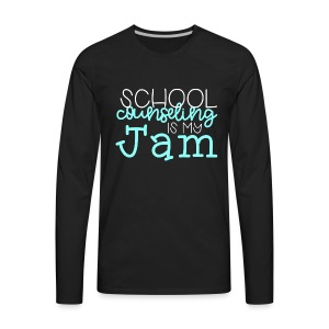School Counseling is my Jam - Men's Premium Long Sleeve T-Shirt