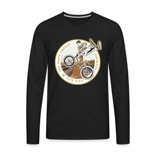 You Don't- It's Not (Circle) - BMX - Men's Premium Long Sleeve T-Shirt