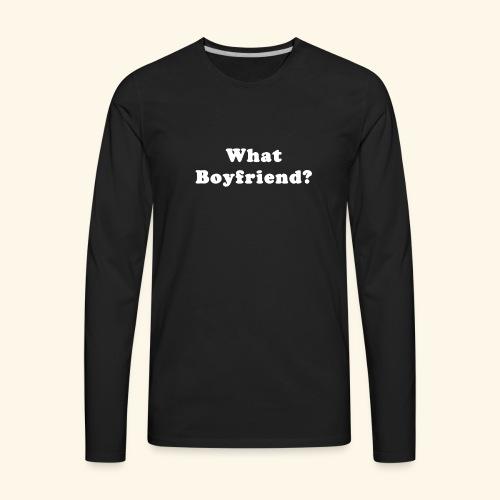 What funny - Men's Premium Long Sleeve T-Shirt