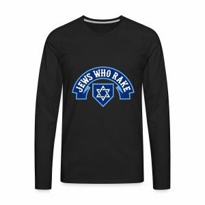 Jews Who Rake - Bloy Vey - Men's Premium Long Sleeve T-Shirt