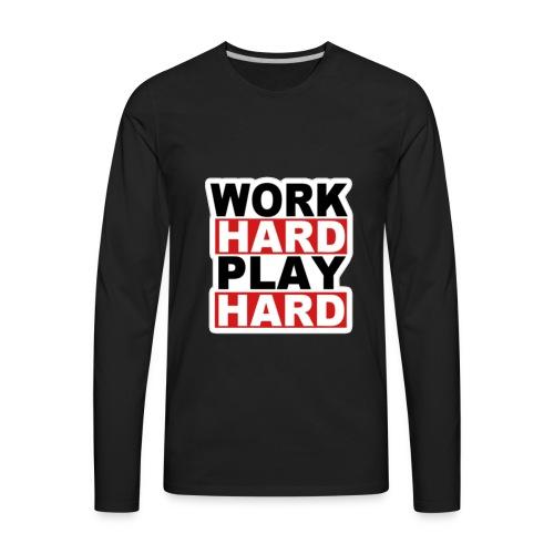 Work Hard Play Hard - Men's Premium Long Sleeve T-Shirt