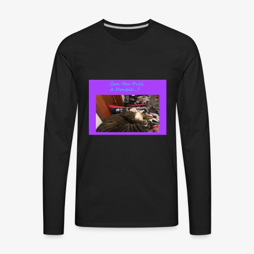 Pull A Double? - Men's Premium Long Sleeve T-Shirt