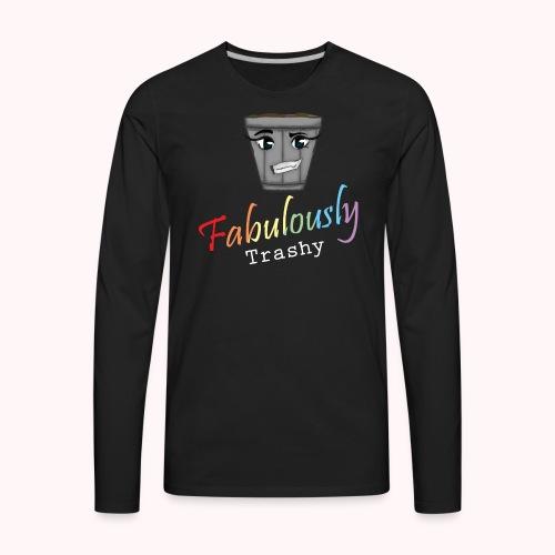 Fabulously Trashy - Men's Premium Long Sleeve T-Shirt
