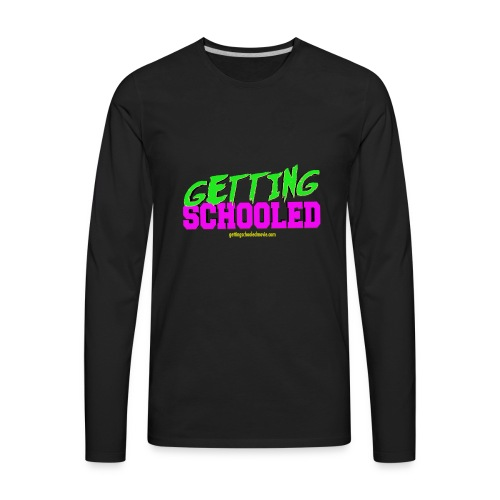 Getting Schooled Neon Title - Men's Premium Long Sleeve T-Shirt