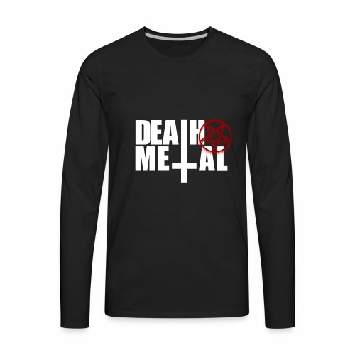 Death metal! - Men's Premium Long Sleeve T-Shirt